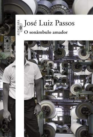 Baixar O Sonâmbulo Amador - José Luiz Passos ePub PDF Mobi ou Ler Online