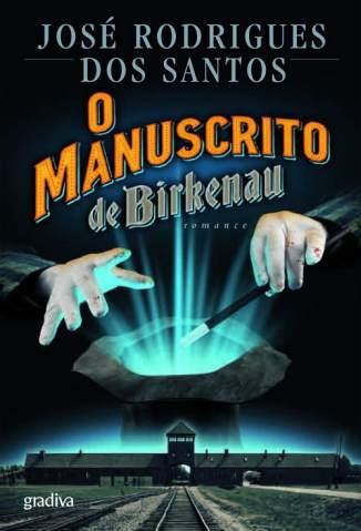 Baixar Livro O Manuscrito de Birkenau - Jose Rodrigues dos Santos em ePub PDF Mobi ou Ler Online