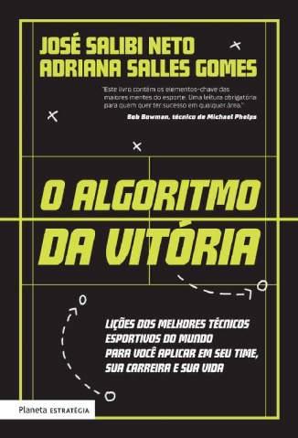 Baixar Livro O Algoritmo da Vitória - José Salibi Neto em ePub PDF Mobi ou Ler Online