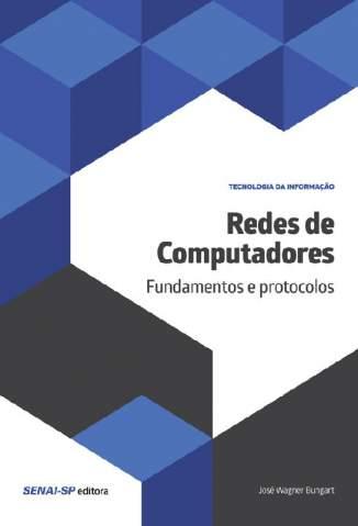 Baixar Livro Redes de Computadores (Tecnologia da Informação) - José Wagner Bungart em ePub PDF Mobi ou Ler Online