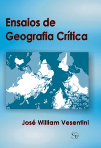 Baixar Livro Ensaios de Geografia Crítica - José William Vesentini em ePub PDF Mobi ou Ler Online