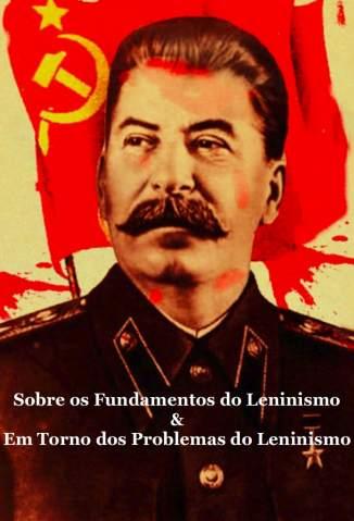Baixar Livro Sobre os Fundamentos do Leninismo, Em Torno dos Problemas do Leninismo -  Josef Stálin em ePub PDF Mobi ou Ler Online