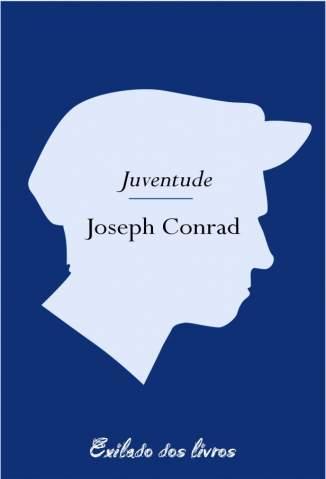 Baixar Livro Juventude - Joseph Conrad em ePub PDF Mobi ou Ler Online