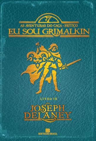 Baixar Eu Sou Grimalkin - As Aventuras do Caça-Feitiço Vol. 8 - Joseph Delaney ePub PDF Mobi ou Ler Online