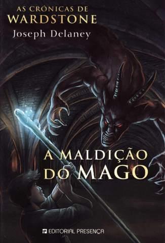 Baixar A Maldição do Mago - As Crônicas de Wardstone Vol. 2 - Joseph Delaney ePub PDF Mobi ou Ler Online