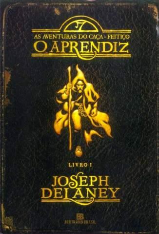 Baixar O Aprendiz - As Aventuras do Caça-Feitiço Vol. 1 - Joseph Delaney ePub PDF Mobi ou Ler Online