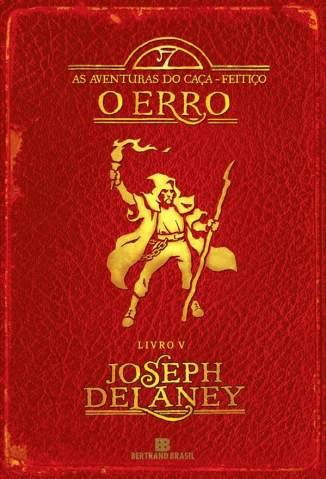 Baixar O Erro - As Aventuras do Caça-Feitiço Vol. 5 - Joseph Delaney ePub PDF Mobi ou Ler Online