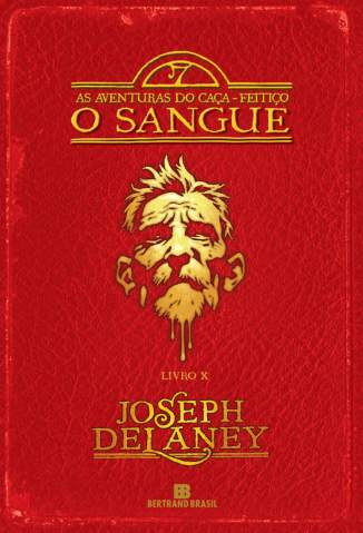 Baixar O Sangue - As Aventuras do Caça-Feitiço Vol. 10 - Joseph Delaney ePub PDF Mobi ou Ler Online