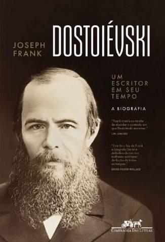 Baixar Livro Dostoiévski: Um Escritor em seu Tempo - Joseph Frank em ePub PDF Mobi ou Ler Online