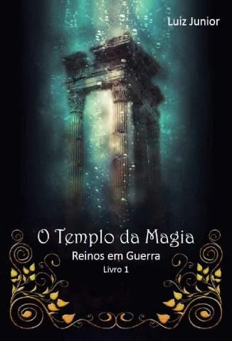 Baixar Livro O Templo da Magia - Reinos Em Guerra Vol. 1 - Joseph L L Junior em ePub PDF Mobi ou Ler Online