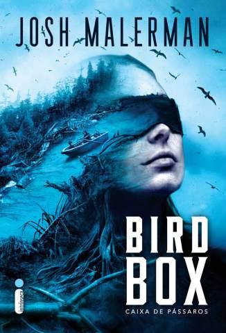 Baixar Livro Bird Box: Caixa de Pássaros - Josh Malerman em ePub PDF Mobi ou Ler Online