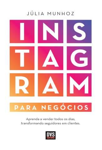 Baixar Livro Instagram para Negócios - Júlia Munhoz em ePub PDF Mobi ou Ler Online