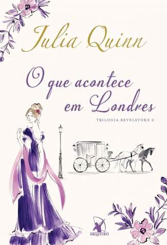 Baixar Livro O Que Acontece Em Londres - Bevelstoke Vol. 2 - Julia Quinn em ePub PDF Mobi ou Ler Online