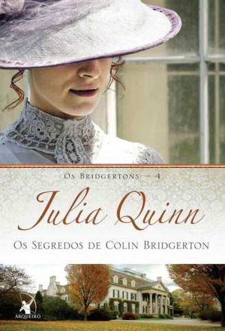 Baixar Os Segredos de Colin Bridgerton (Os Bridgertons) - Os Bridgertons Vol. 4 - Julia Quinn ePub PDF Mobi ou Ler Online