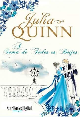 Baixar A Soma de Todos Os Beijos - Julia Quinn ePub PDF Mobi ou Ler Online