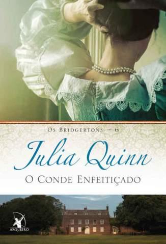 Baixar O Conde Enfeitiçado - Os Bridgertons Vol. 6 - Julia Quinn ePub PDF Mobi ou Ler Online