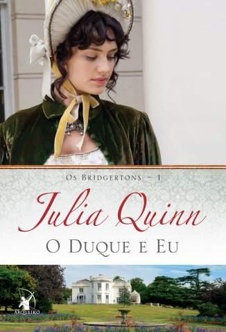 Baixar O Duque e Eu - Julia Quinn ePub PDF Mobi ou Ler Online