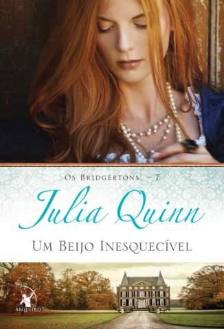 Baixar Um Beijo Inesquecível - Os Bridgertons Vol. 7 - Julia Quinn ePub PDF Mobi ou Ler Online