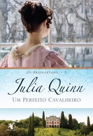 Baixar Um Perfeito Cavalheiro - Os Bridgertons Vol. 3 - Julia Quinn ePub PDF Mobi ou Ler Online