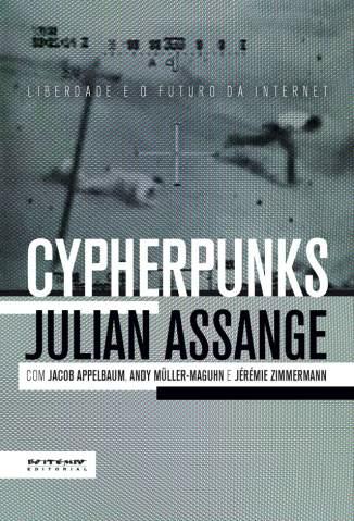 Baixar Livro Cypherpunks - Liberdade e o Futuro da Internet - Julian Assange em ePub PDF Mobi ou Ler Online
