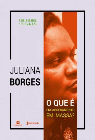 Baixar Livro O que é Encarceramento Em Massa? (Feminismos Plurais) - Juliana Borges em ePub PDF Mobi ou Ler Online