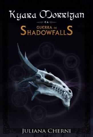 Baixar Livro Kyara Morrigan e a Guerra de Shadowfalls - Guerra de Shadowfalls Vol. 1 - Juliana Cherni em ePub PDF Mobi ou Ler Online