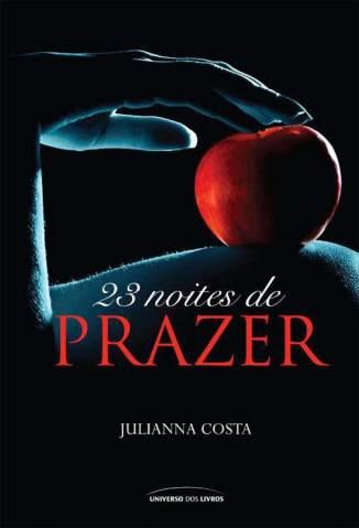 Baixar 23 Noites de Prazer - Juliana Costa ePub PDF Mobi ou Ler Online