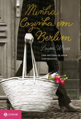 Baixar Minha Cozinha Em Berlim - Juliana Romeiro ePub PDF Mobi ou Ler Online