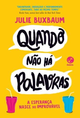 Baixar Livro Quando Não Há Palavras - Julie Buxbaum em ePub PDF Mobi ou Ler Online