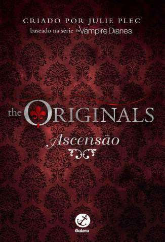 Baixar Ascensão - Diários do Vampiro - The Originals Vol. 1 - Julie Plec ePub PDF Mobi ou Ler Online