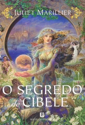 Baixar Livro O Segredo de Cibele - Juliet Marillier em ePub PDF Mobi ou Ler Online