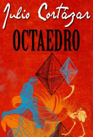 Baixar Octaedro - Julio Cortázar ePub PDF Mobi ou Ler Online