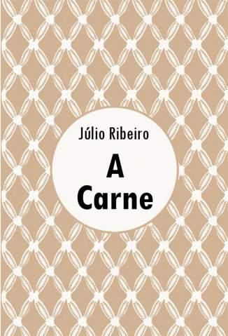 Baixar A Carne - Júlio Ribeiro ePub PDF Mobi ou Ler Online