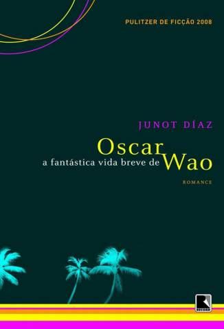 Baixar A Fantástica Vida Breve de Oscar Wao - Junot Diaz ePub PDF Mobi ou Ler Online