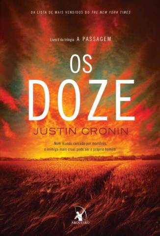 Baixar Os Doze - A Passagem Vol. 2 - Justin Cronin  ePub PDF Mobi ou Ler Online