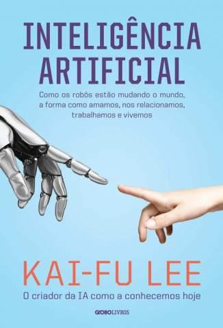 Baixar Livro Inteligência Artificial - Kai-Fu Lee em ePub PDF Mobi ou Ler Online