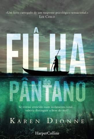 Baixar Livro A Filha do Pântano - Karen Dionne em ePub PDF Mobi ou Ler Online