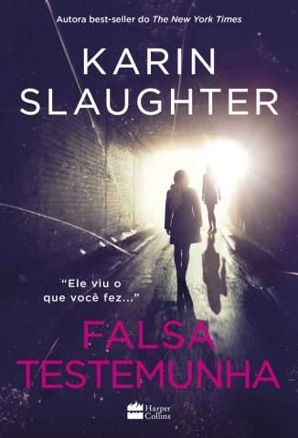 Baixar Livro Falsa Testemunha - Karin Slaughter em ePub PDF Mobi ou Ler Online