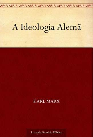 Baixar Livro A Ideologia Alemã - Karl Marx em ePub PDF Mobi ou Ler Online