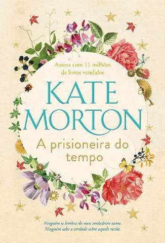 Baixar Livro A Prisioneira do Tempo - Kate Morton em ePub PDF Mobi ou Ler Online