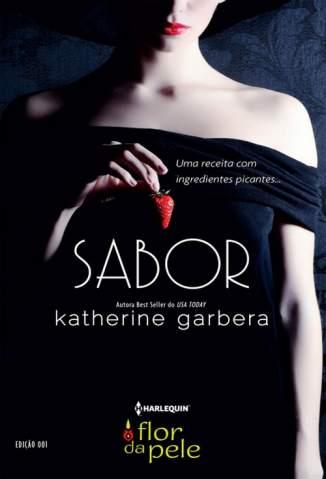 Baixar Sabor - Flor da Pele Vol. 1 - Katherine Garbera ePub PDF Mobi ou Ler Online