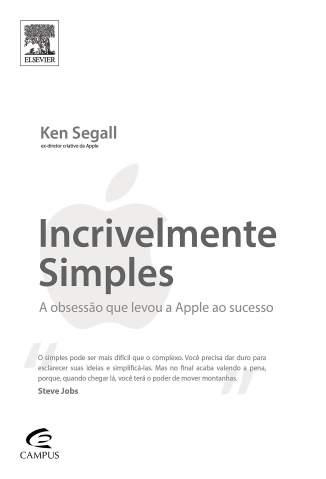 Baixar Livro Incrivelmente Simples: A obsessão que levou a Apple ao sucesso - Ken Segall em ePub PDF Mobi ou Ler Online