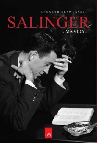Baixar Salinger - Uma Vida - Kenneth Slawenski ePub PDF Mobi ou Ler Online