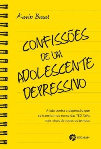 Baixar Livro Confissões de um Adolescente Depressivo - Kevin Breel em ePub PDF Mobi ou Ler Online
