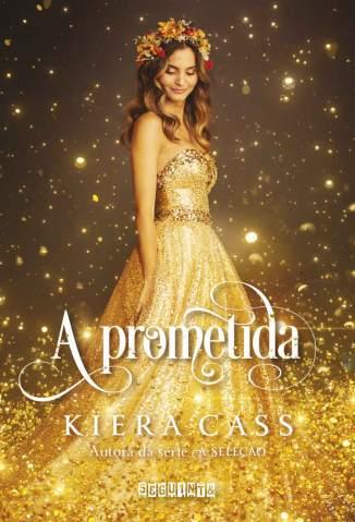 Baixar Livro A Prometida - A Prometida Vol. 1 - Kiera Cass em ePub PDF Mobi ou Ler Online