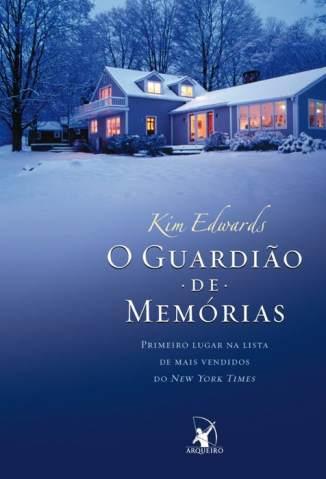 Baixar Livro O Guardião de Memórias - Kim Edwards em ePub PDF Mobi ou Ler Online