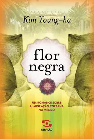 Baixar Livro Flor Negra - Kim Young-Ha  em ePub PDF Mobi ou Ler Online