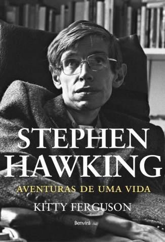 Baixar Stephen Hawking, Aventuras de uma vida - Kitty Ferguson ePub PDF Mobi ou Ler Online