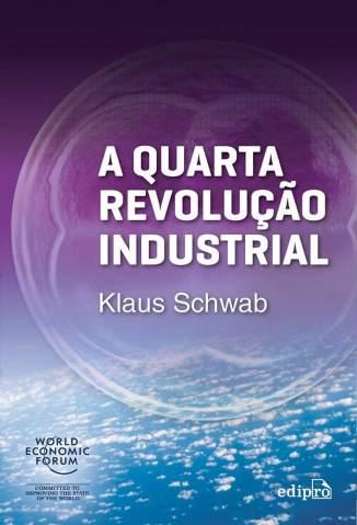 Baixar Livro A Quarta Revolução Industrial - Klaus Schwab em ePub PDF Mobi ou Ler Online