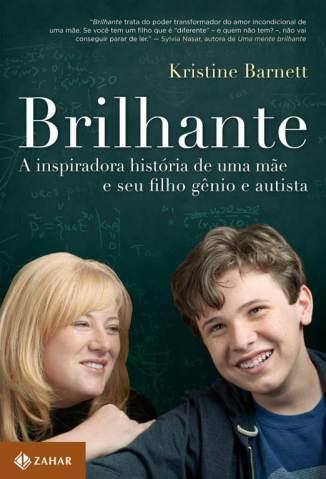 Baixar Brilhante: a Inspiradora História de uma Mãe e Seu Filho Gênio e Autista - Kristine Barnett ePub PDF Mobi ou Ler Online